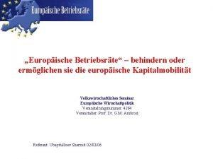 Europische Betriebsrte behindern oder ermglichen sie die europische
