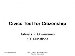 Civics Test for Citizenship History and Government 100