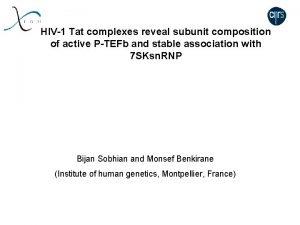 HIV1 Tat complexes reveal subunit composition of active