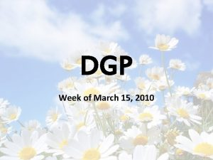 DGP Week of March 15 2010 This weeks