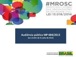 Audincia pblica MP 6842015 Lei 13 019 de