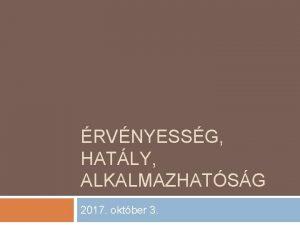 RVNYESSG HATLY ALKALMAZHATSG 2017 oktber 3 A norma