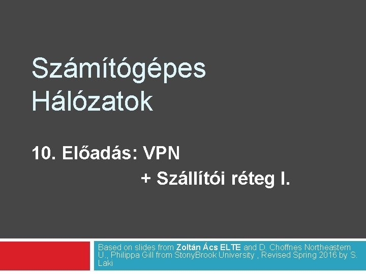 Szmtgpes Hlzatok 10 Elads VPN Szllti rteg I