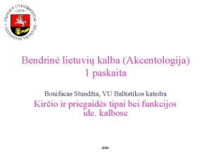 Bendrin lietuvi kalba Akcentologija 1 paskaita Bonifacas Stundia