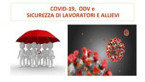 COVID19 ODV e SICUREZZA DI LAVORATORI E ALLIEVI