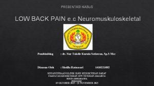 PRESENTASI KASUS LOW BACK PAIN e c Neuromuskuloskeletal