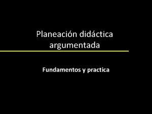 Planeacin didctica argumentada Fundamentos y practica Objetivos Dar