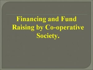 Financing and Fund Raising by Cooperative Society Cooperative