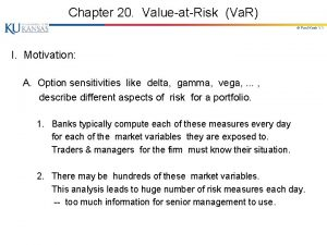 Chapter 20 ValueatRisk Va R Paul Koch 1