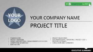 YOUR LOGO YOUR COMPANY NAME PROJECT TITLE STAKEHOLDERS
