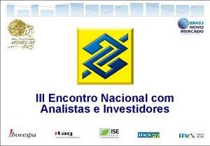 III Encontro Nacional com Analistas e Investidores Relaes