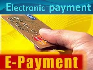 Electronic payment Introduction E payments are payments that