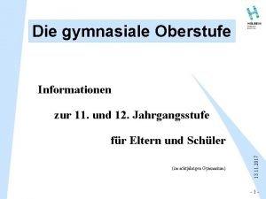 Die gymnasiale Oberstufe Informationen zur 11 und 12