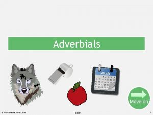Adverbials Move on www teachit co uk 2016
