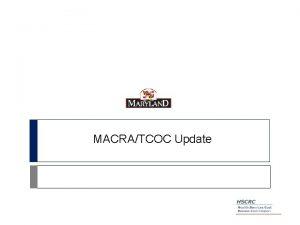 MACRATCOC Update Accelerating Movement via MACRA Medicare Access