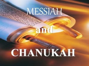 MESSIAH and CHANUKAH also known as The Feast