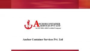 Anchor Container Services Pvt Ltd Anchor Container Works