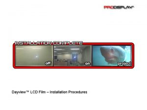 Dayview LCD Film Installation Procedures Equipment Required Latex