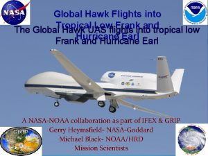 Global Hawk Flights into Tropical Low Frank and