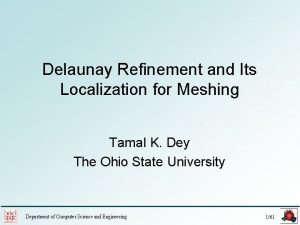 Delaunay Refinement and Its Localization for Meshing Tamal