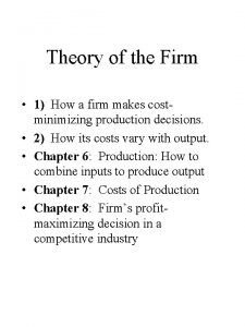 Theory of the Firm 1 How a firm