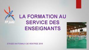 LA FORMATION AU SERVICE DES ENSEIGNANTS STAGES NATIONAUX