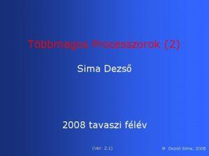 Tbbmagos Processzorok 2 Sima Dezs 2008 tavaszi flv