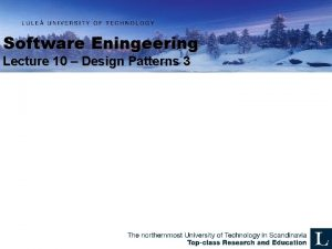 Software Eningeering Lecture 10 Design Patterns 3 Patterns