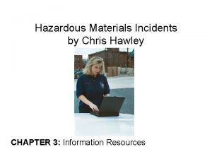 Hazardous Materials Incidents by Chris Hawley CHAPTER 3