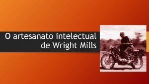 O artesanato intelectual de Wright Mills Charles Wright