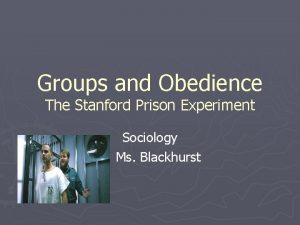 Groups and Obedience The Stanford Prison Experiment Sociology
