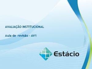 AVALIAO INSTITUCIONAL Aula de reviso AV 1 AVALIAO