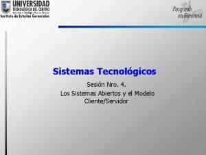 Sistemas Tecnolgicos Sesin Nro 4 Los Sistemas Abiertos