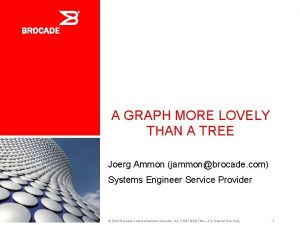 A GRAPH MORE LOVELY THAN A TREE Joerg