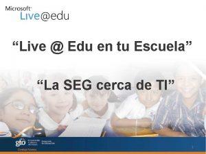 Live Edu en tu Escuela La SEG cerca