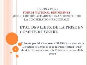 BURKINA FASO FORUM NATIONAL DES FEMMES MINISTERE DES