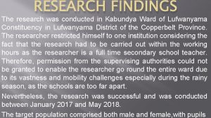 RESEARCH FINDINGS The research was conducted in Kabundya