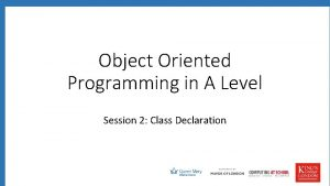 Object Oriented Programming in A Level Session 2