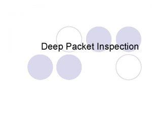 Deep Packet Inspection Deep Packet Inspection l Definition