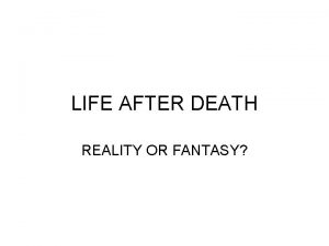 LIFE AFTER DEATH REALITY OR FANTASY The Fayoum