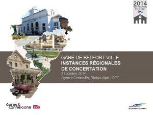 GARE DE BELFORT VILLE INSTANCES RGIONALES DE CONCERTATION