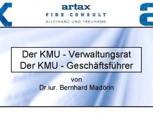 Der KMU Verwaltungsrat Der KMU Geschftsfhrer von Dr