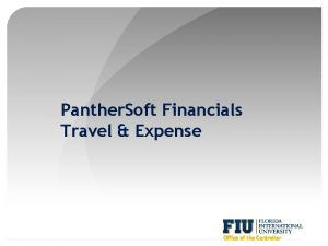 Panther Soft Financials Travel Expense Office of the