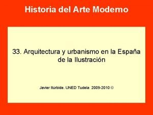 Historia del Arte Moderno 33 Arquitectura y urbanismo