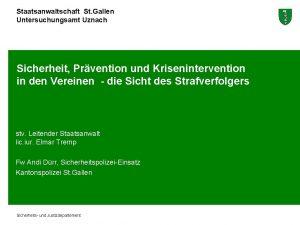 Staatsanwaltschaft St Gallen Untersuchungsamt Uznach Sicherheit Prvention und
