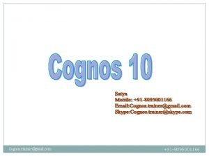 Cognos trainergmail com 91 8095001166 Cognos 10 Architecture