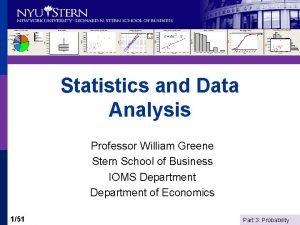 Statistics and Data Analysis Professor William Greene Stern
