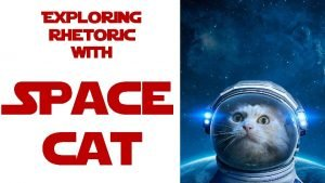 Exploring Rhetoric with Space cat Speaker Who wrote