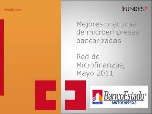 FUNDES Chile Mejores prcticas de microempresas bancarizadas Red