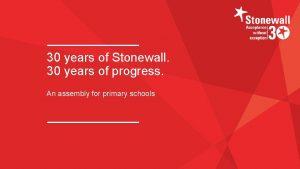 30 years of Stonewall 30 years of progress